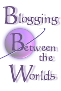 Blogging Between the Worlds